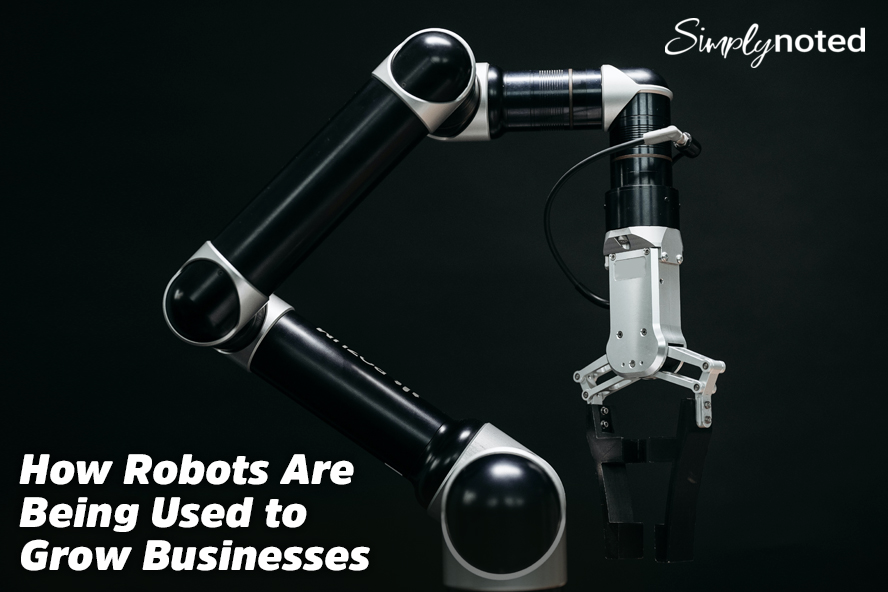 How Robots Are Being Used to Grow Businesses