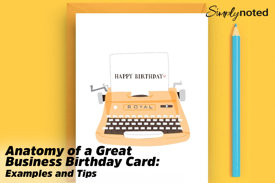 Anatomy of a Great Business Birthday Card: Examples and Tips