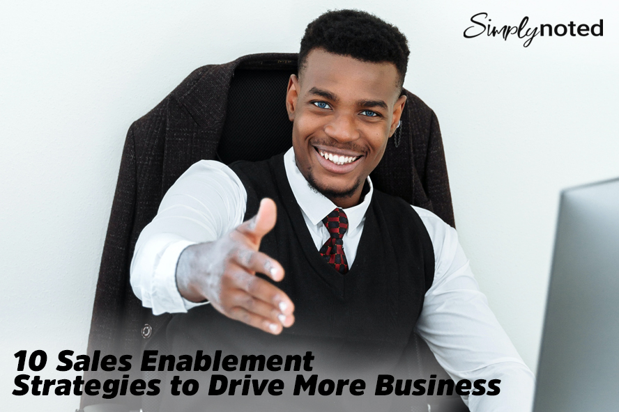 10 Sales Enablement Strategies to Drive More Business