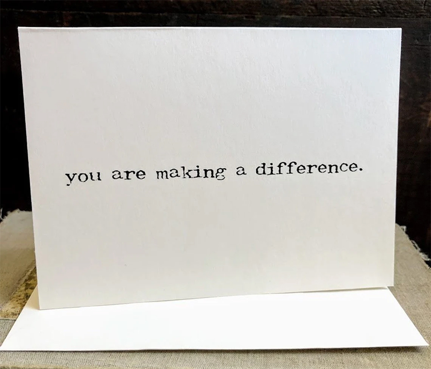 """A thank you card that reads """"You are making a difference."""""""