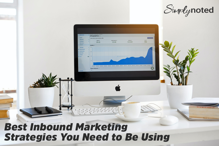 Best Inbound Marketing Strategies You Need to Be Using