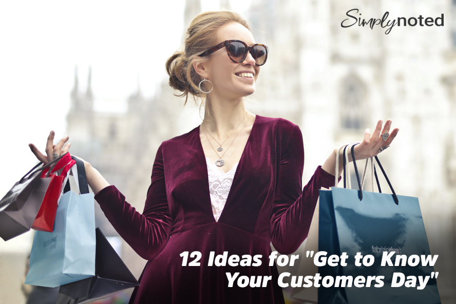"""12 Ideas for """"Get to Know Your Customers Day"""""""