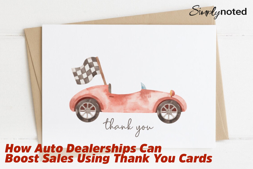 How Auto Dealerships Can Boost Sales Using Thank You Cards