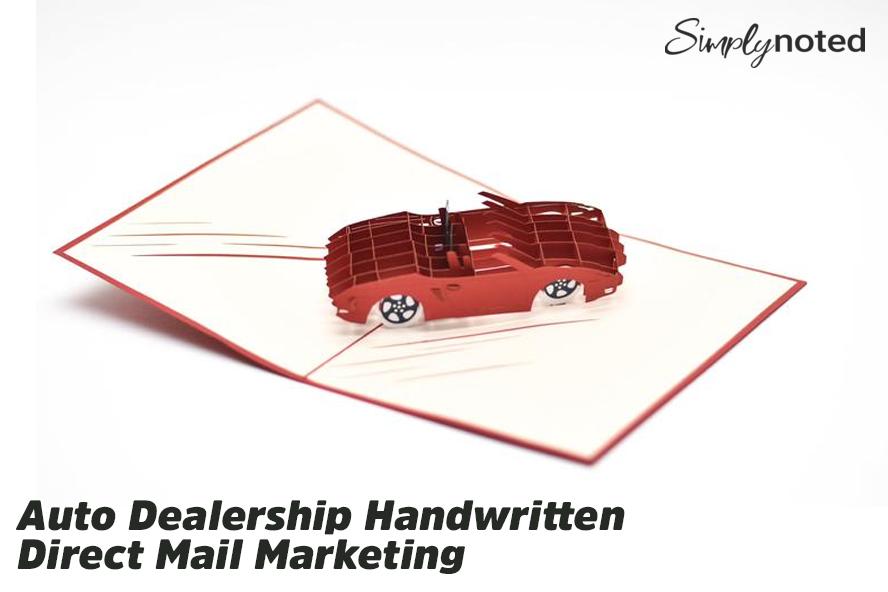 Auto Dealership Handwritten Direct Mail Marketing