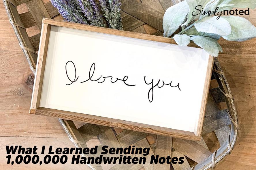 What I Learned Sending 1,000,000 Handwritten Notes
