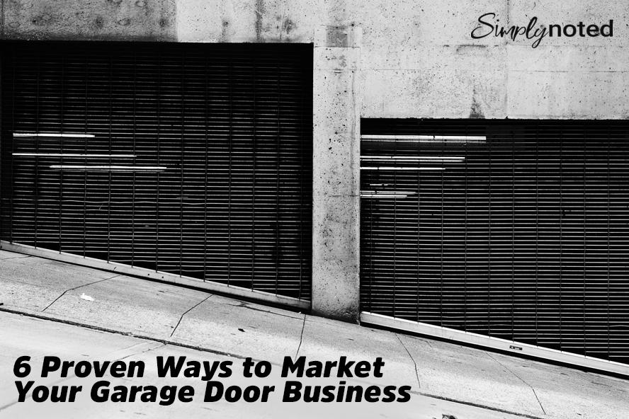 6 Proven Ways to Market Your Garage Door Business