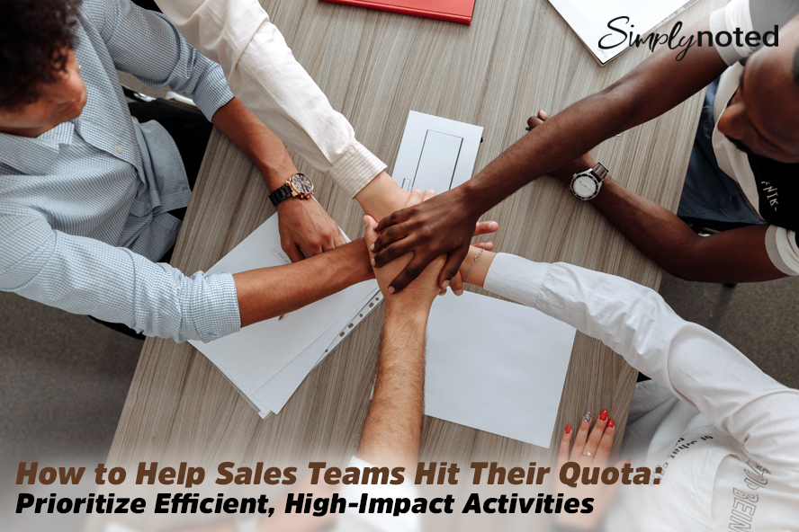 How to Help Sales Teams Hit Their Quota: Prioritize Efficient, High-Impact Activities