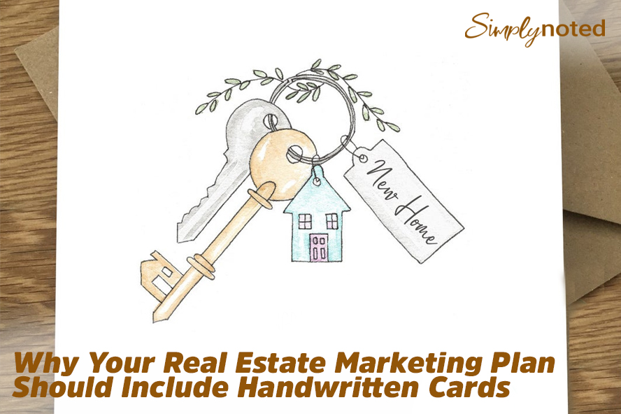 Why Your Real Estate Marketing Plan Should Include Handwritten Cards