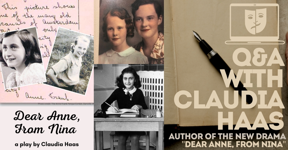 Playwright Q&A with Claudia Haas, Author of Dear Anne, From Nina