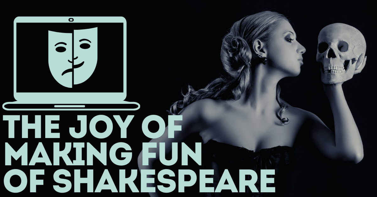 The Joy of Making Fun of Shakespeare – Stage Partners
