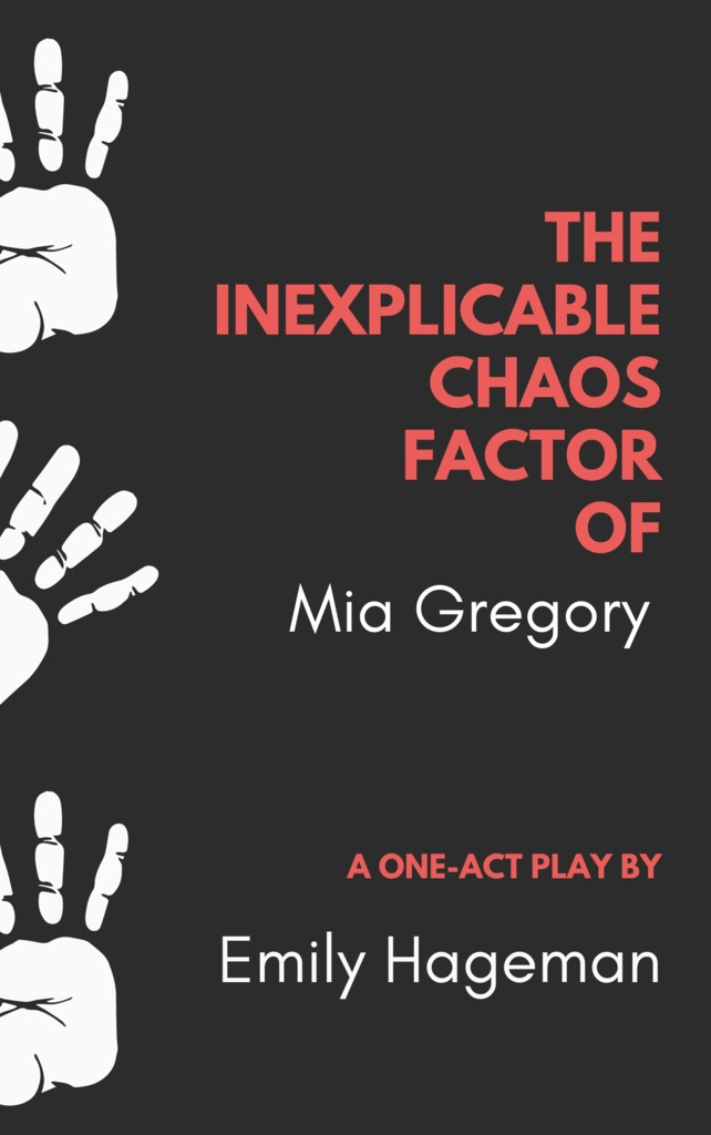 https://www.yourstagepartners.com/products/the-inexplicable-chaos-factor-of-mia-gregory