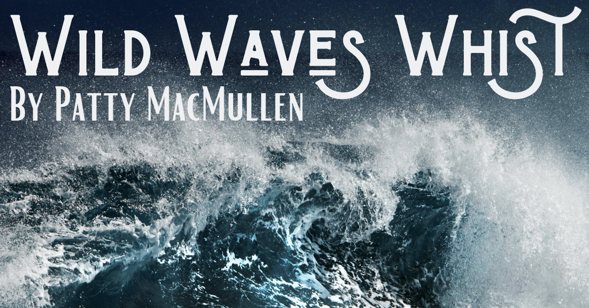Wild Waves Whist by Patty MacMullen – Stage Partners