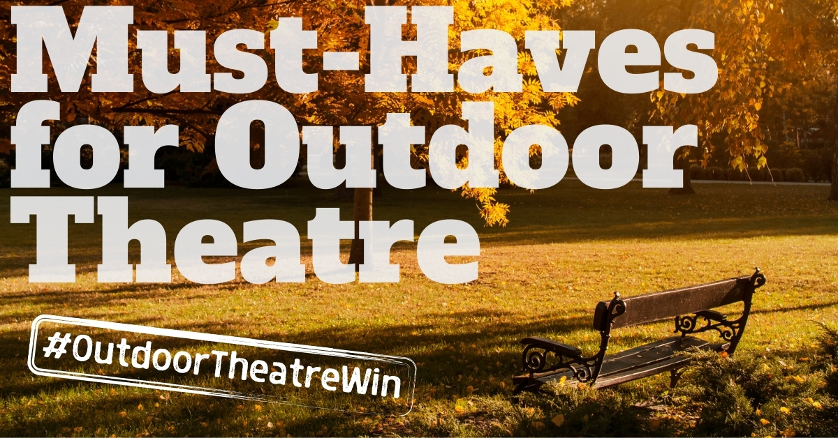 Must-Haves for Outdoor Theatre – Stage Partners