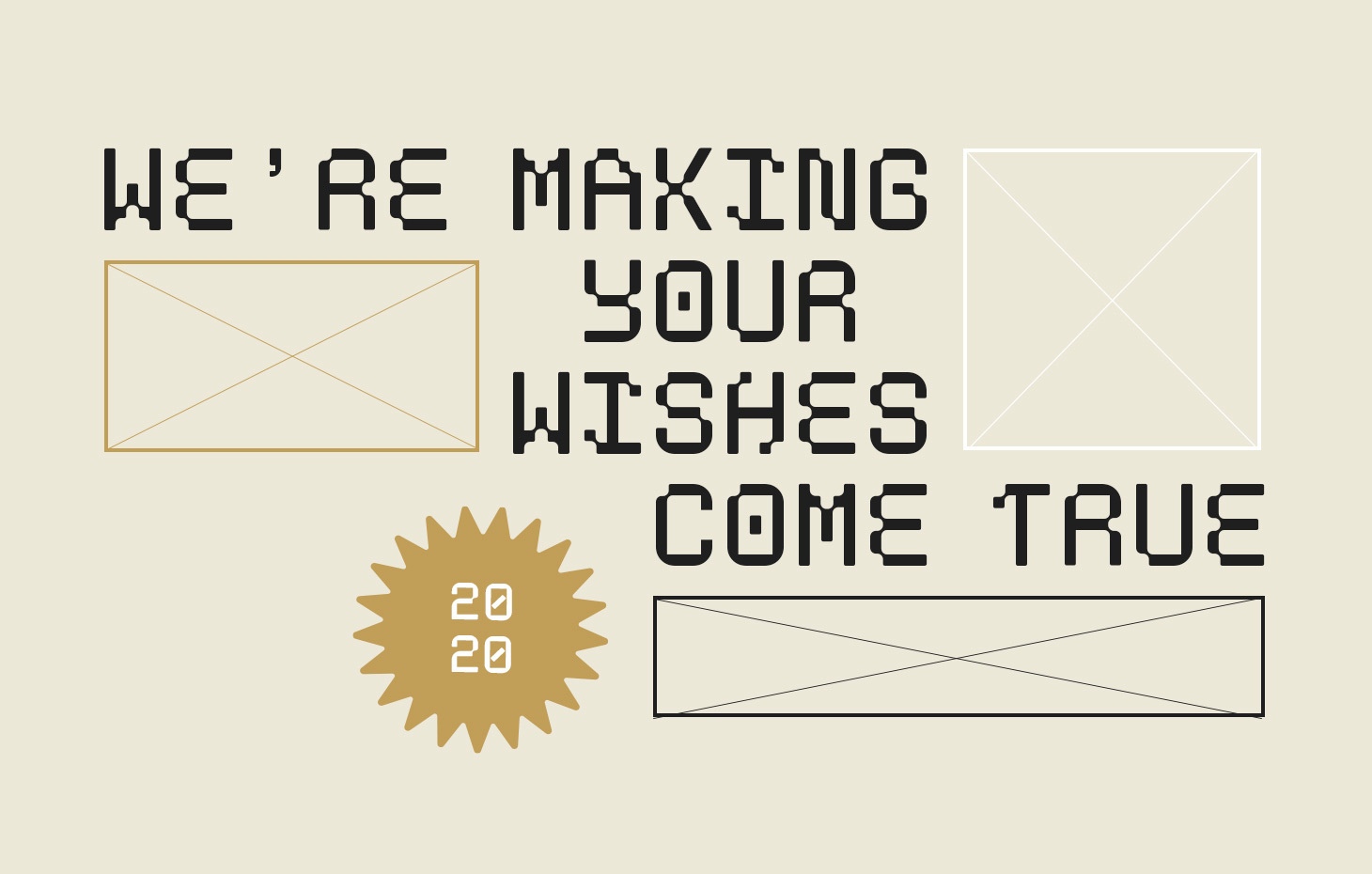 we're making your wishes come true