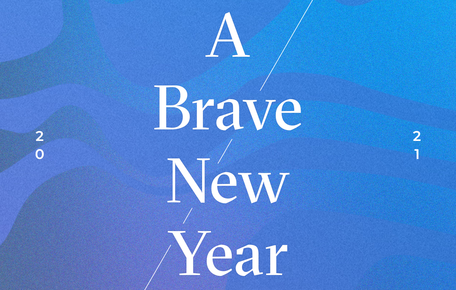 A Brave New Year
